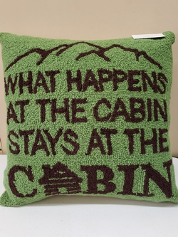 What Happens at the Cabin Hooked Pillow