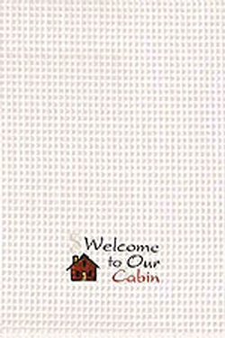 Welcome To Our Cabin Towel